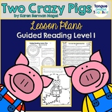 Two Crazy Pigs, Guided Reading Lesson Plan, Level I