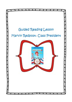 Guided Reading Lesson (Marvin Redpost: Class President)