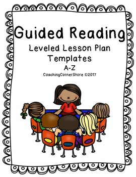 Guided Reading Lesson Plan Templates A to Z