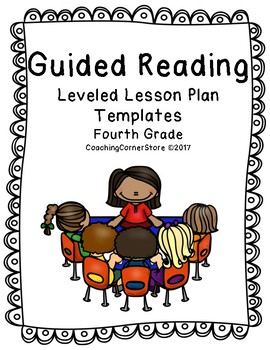 Guided Reading Lesson Plan Templates for Fourth Grade