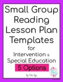 Guided Reading Lesson Plan Templates- Small Group Intervention Special Education