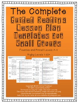 Guided Reading Lesson Plan Templates for Small Groups Level A-V (1-30+)