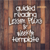 Guided Reading Lesson Plans and Weekly Template {EDITABLE}