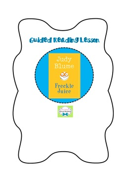 Guided Reading Lessons (Freckle Juice by Judy Blume)