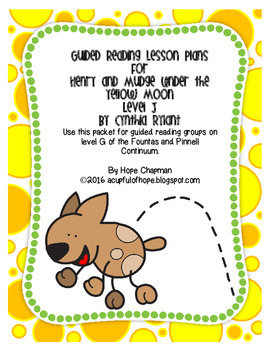 Guided Reading Lessons- Henry and Mudge Under the Yellow Moon- Level J