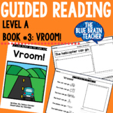 Guided Reading Level A Reader with Activities #3: Vroom!