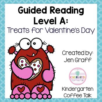 Guided Reading Level A: Treats for Valentine's Day