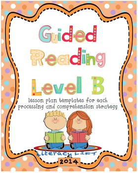 Guided Reading Level B Lesson Plan Templates and Resources