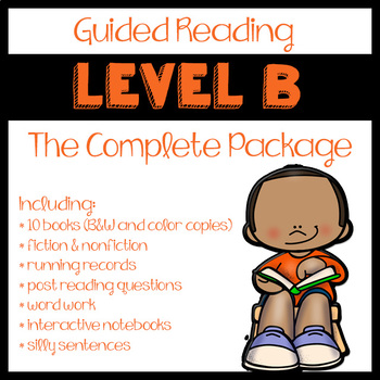 Guided Reading Level B: The Complete Package