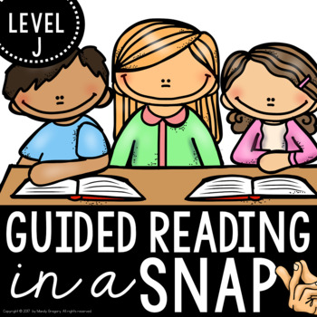 Guided Reading| Level J | Guided Reading in a Snap!