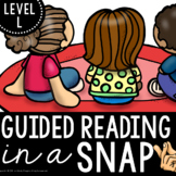 Guided Reading| Level L | Guided Reading in a Snap!