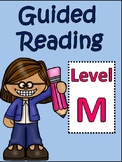 Guided Reading Level M: Passages and Comprehension Printables