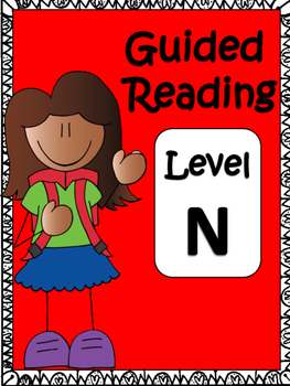 Guided Reading: Level N Comprehension Printables