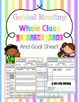 Guided Reading Leveling Guide & Goal Sheets