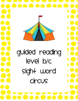 Guided Reading Levels B/C Sight Word Circus
