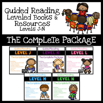 Guided Reading Leveled Books & Resources Levels J-N: The Complete Package