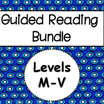 Guided Reading: Levels M - V Comprehension Printables