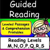 Guided Reading Levels M,N,O,P Q R,S:Leveled Passages & Comprehension  Printables