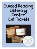 Guided Reading - Listening Center Exit Tickets