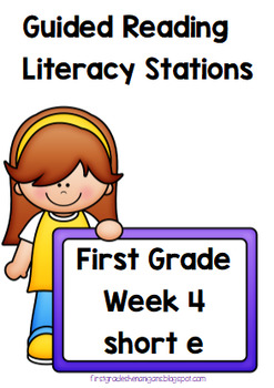 Guided Reading Literacy Stations ~First Grade~Week 4~ Short e