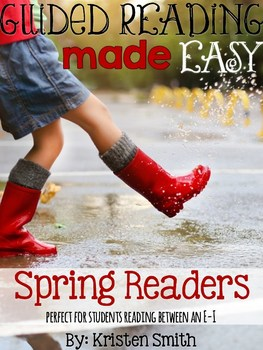 Guided Reading Made Easy- Spring Readers {A Complete Resource}