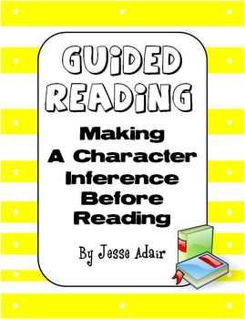 Guided Reading: Making A Character Inference Before Readin