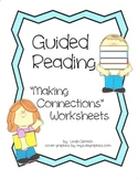 """Guided Reading - """"Making Connections"""" Worksheets"""
