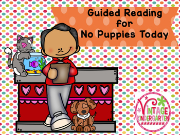 Guided Reading - No Puppies Today