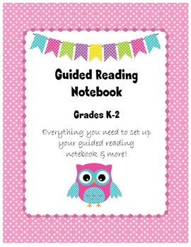 Guided Reading Notebook & More