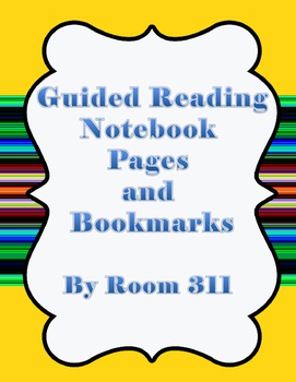 Guided Reading Notebook Pages and Bookmarks