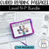 Guided Reading Passages Bundle: Level N-P