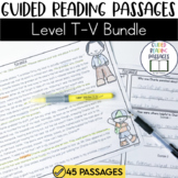 Guided Reading Passages Bundle: Level T-V