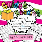 Guided Reading Planning & Recording Forms - Plan, Teach, Observe, Record, Adjust
