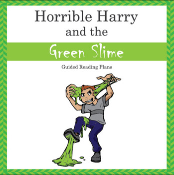 Horrible Harry and the Green Slime Guided Reading Plans (Common Core aligned)