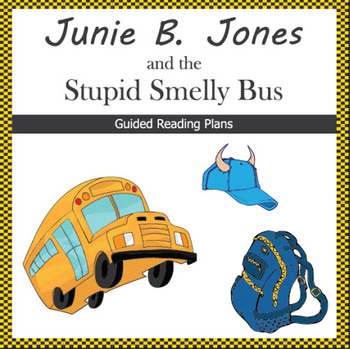 Junie B. Jones and the Stupid Smelly Bus Guided Reading Plans (Common Core)