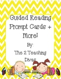 Guided Reading Prompt Cards Plus More!  By The 2 Teaching Divas