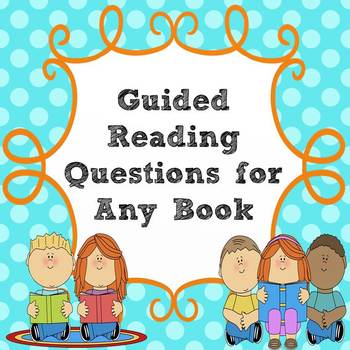 Guided Reading Questions for Any Book