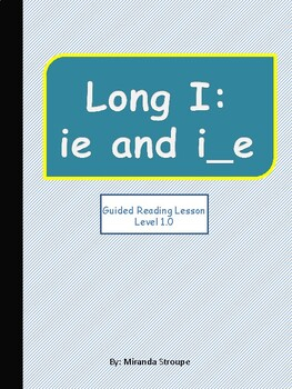 Guided Reading/RTI  Long i -- ie and i_e