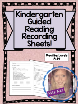 Kindergarten Guided Reading Recording Sheets- Levels A-D!