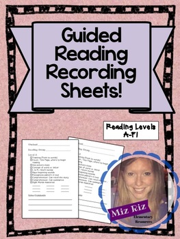 Guided Reading Recording Sheets by Reading Levels A-F