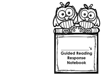 Guided Reading Response Notebook ~ OWLS