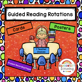 Guided Reading Rotations: Cards, Posters, and Student Pages