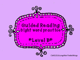 Guided Reading Sight Word Practice- Level B