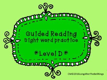 Guided Reading Sight Word Practice- Level D