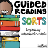 Guided Reading Word Sorts Beginning Consonant Sounds