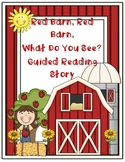 Guided Reading Story Red Barn, Red Barn, What Do You See?