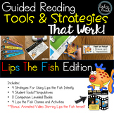 Guided Reading Strategies and Tools That Work! Lips the Fish Edition