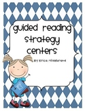 Guided Reading Strategy Centers