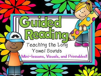 Guided Reading Teaching the Long Vowel Sounds