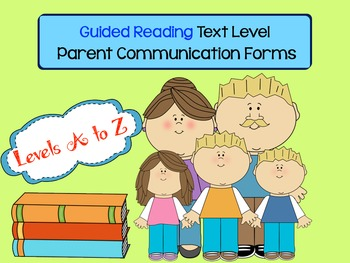 Guided Reading Text Level Parent Communication Forms (also